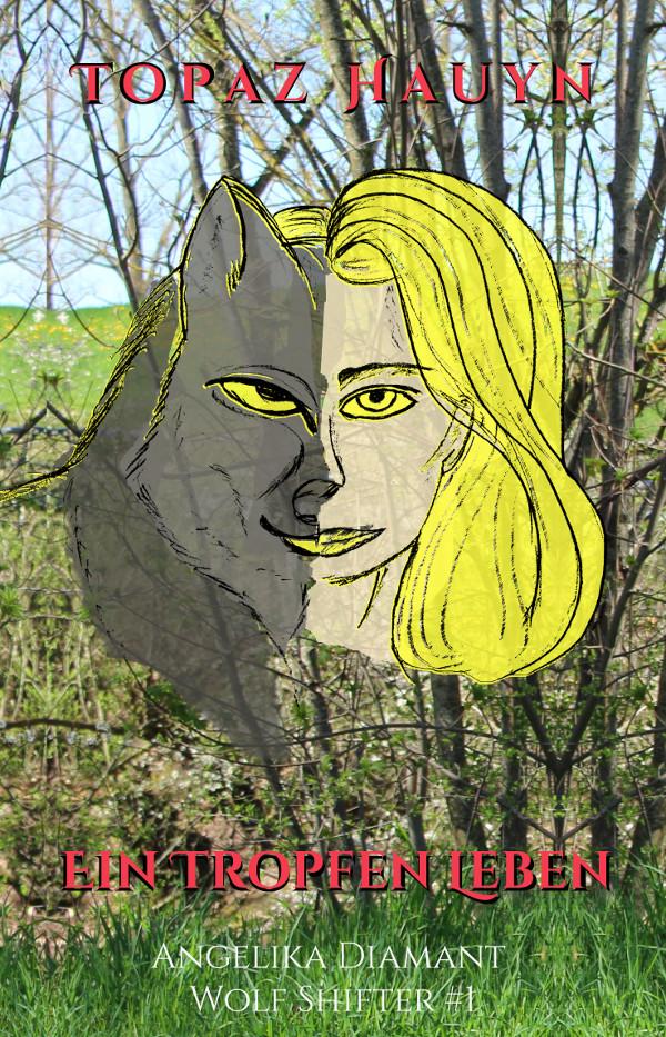 Angelika Diamant - Wolf Shifter #1: Ein Tropfen Leben