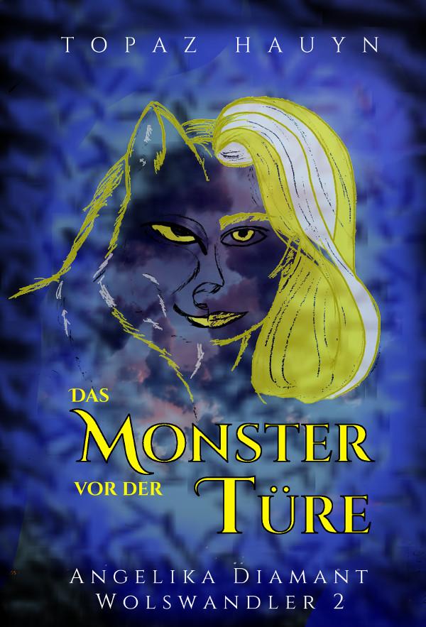 Das Monster vor der Türe - Angelika Diamant #2